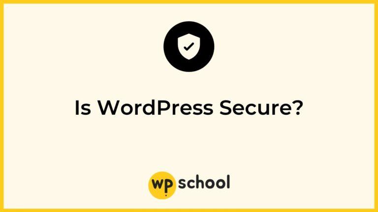 Is WordPress Secure